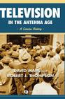 Television in the Antenna Age: A Concise History Cover Image