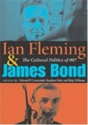 Ian Fleming and James Bond: The Cultural Politics of 007 Cover Image
