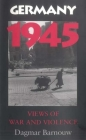 Germany 1945: Views of War and Violence Cover Image