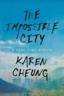 The Impossible City: A Hong Kong Memoir Cover Image