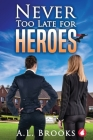 Never Too Late for Heroes (Superheroine Collection #1) Cover Image