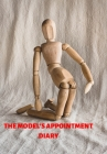The Model's Appointment Diary: Diary to Note Your Appointments So You Never Miss a Photo Shoot Keep Yourself on Schedule Cover Image