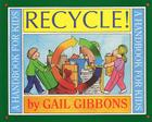 Recycle!: A Handbook for Kids Cover Image