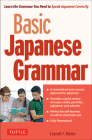 Basic Japanese Grammar: Learn the Grammar You Need to Speak Japanese Correctly (Master the Jlpt) Cover Image