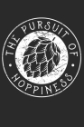 The Pursuit of Hoppiness: Notebook for Brewers and Beer Lovers Cover Image