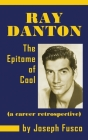 Ray Danton: The Epitome of Cool (a Career Retrospective) (Hardback) Cover Image
