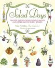 Salad Days: Recipes for Delicious, Organic Salads and Dressings for Every Season Cover Image