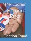 Human Error: Election Fraud Cover Image