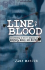 Line of Blood: Uncovering a Secret Legacy of Mobsters, Money, and Murder Cover Image