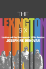 The Lexington Six: Lesbian and Gay Resistance in 1970s America Cover Image