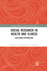 Social Research in Health and Illness: Case-Based Approaches Cover Image