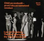 Pavel Hroch: Lust for Freedom: The First Years After the Velvet Revolution Cover Image