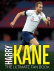Harry Kane: The Ultimate Fan Book Cover Image