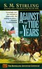 Against the Tide of Years: A Novel of the Change (Island #2) Cover Image