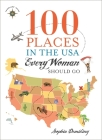 100 Places in the USA Every Woman Should Go Cover Image