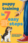 Puppy Training in 7 Easy Steps: Everything You Need to Know to Raise the Perfect Dog Cover Image