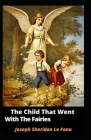 The Child That Went With The Fairies Illustrated Cover Image