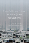 China's Urban Future and the Quest for Stability (McGill-Queen's Studies in Urban Governance #12) Cover Image