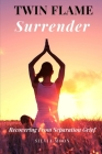 Twin Flame Surrender: How To Free Your Soul Cover Image