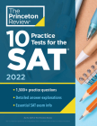 10 Practice Tests for the SAT, 2022: Extra Prep to Help Achieve an Excellent Score (College Test Preparation) Cover Image