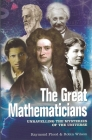 The Great Mathematicians: Unravelling the Mysteries of the Universe Cover Image