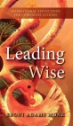Leading Wise: Inspirational Reflections for Corporate Leaders Cover Image