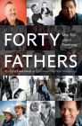 Forty Fathers: Men Talk about Parenting Cover Image