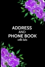 Address and Phone Book With Tabs: Organizer and Notes with Alphabetical Tabs Cover Image