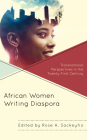 African Women Writing Diaspora: Transnational Perspectives in the Twenty-First Century Cover Image