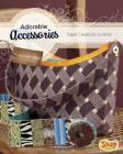 Adorable Accessories: Paper Creations to Wear (Snap Books: Paper Creations) Cover Image