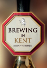 Brewing in Kent Cover Image