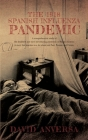 The 1918 Spanish Influenza Pandemic: A comprehensive study of the deadliest and most devastating pandemic in Human History. A story that teaches us a Cover Image