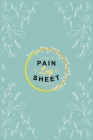 Pain Log Sheet: Chronic Pain Management Daily Notebook Tracker Monitoring Record Tracking Log Body Pain Type Location Symptoms Trigger Cover Image