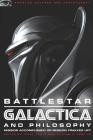 Battlestar Galactica and Philosophy: Mission Accomplished or Mission Frakked Up? (Popular Culture & Philosophy #33) Cover Image