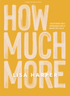 How Much More - Bible Study Book: Discovering God's Extravagant Love in Unexpected Places Cover Image