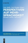 Perspektiven Auf Mehrsprachigkeit: Individuum - Bildung - Gesellschaft Cover Image