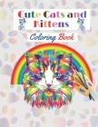 Cute Cats and Kittens Coloring book: Amazing coloring Book with funny Cats and Kittens for cat lovers (Adults and Kids activity Book). Cover Image