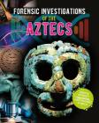 Forensic Investigations of the Aztecs Cover Image