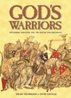 God's Warriors: Crusaders, Saracens and the Battle for Jerusalem Cover Image