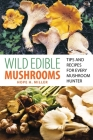 Wild Edible Mushrooms: Tips and Recipes for Every Mushroom Hunter Cover Image