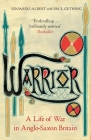 Warrior: A Life of War in Anglo-Saxon Britain Cover Image