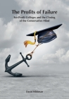 The Profits of Failure: For-Profit Colleges and the Closing of the Conservative Mind Cover Image