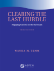 Clearing the Last Hurdle: Mapping Success on the Bar Exam (Bar Review) Cover Image
