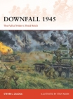 Downfall 1945: The Fall of Hitler's Third Reich (Campaign #293) Cover Image