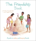 The Friendship Book: A Guide to Making and Keeping Friends (Thoughts and Feelings #4) Cover Image