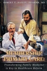 Membership Primary Care: Transforming Family Medicine is Key to Healthcare Reform Cover Image