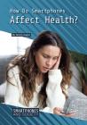 How Do Smartphones Affect Health? Cover Image