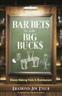 Bar Bets to Win Big Bucks: Money-Making Tricks and Brainteasers Cover Image