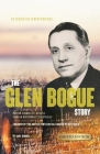 The Glen Bogue Story: Founder of the United Pentecostal Church of Australia Cover Image