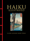 Haiku Illustrated: Classic Japanese Short Poems Cover Image